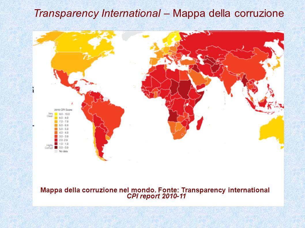 Transparency International – Mappa della corruzione Mappa della corruzione nel mondo. Fonte: Transparency international CPI report 2010-11