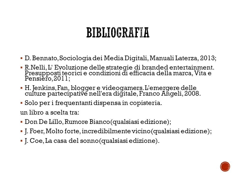  D. Bennato, Sociologia dei Media Digitali, Manuali Laterza, 2013;  R.Nelli, L' Evoluzione delle strategie di branded entertainment. Presupposti teo