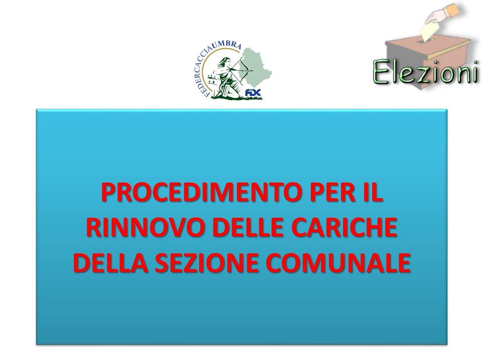 PROCEDIMENTO PER IL RINNOVO DELLE CARICHE DELLA SEZIONE COMUNALE