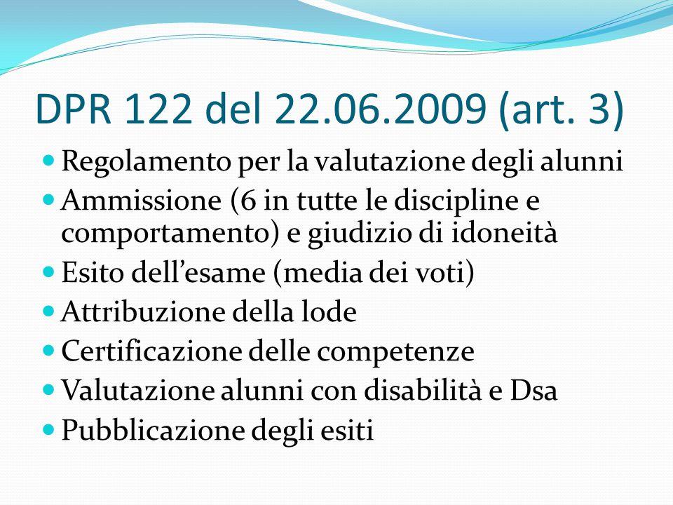 DPR 122 del 22.06.2009 (art. 3) Regolamento per la valutazione degli alunni Ammissione (6 in tutte le discipline e comportamento) e giudizio di idonei