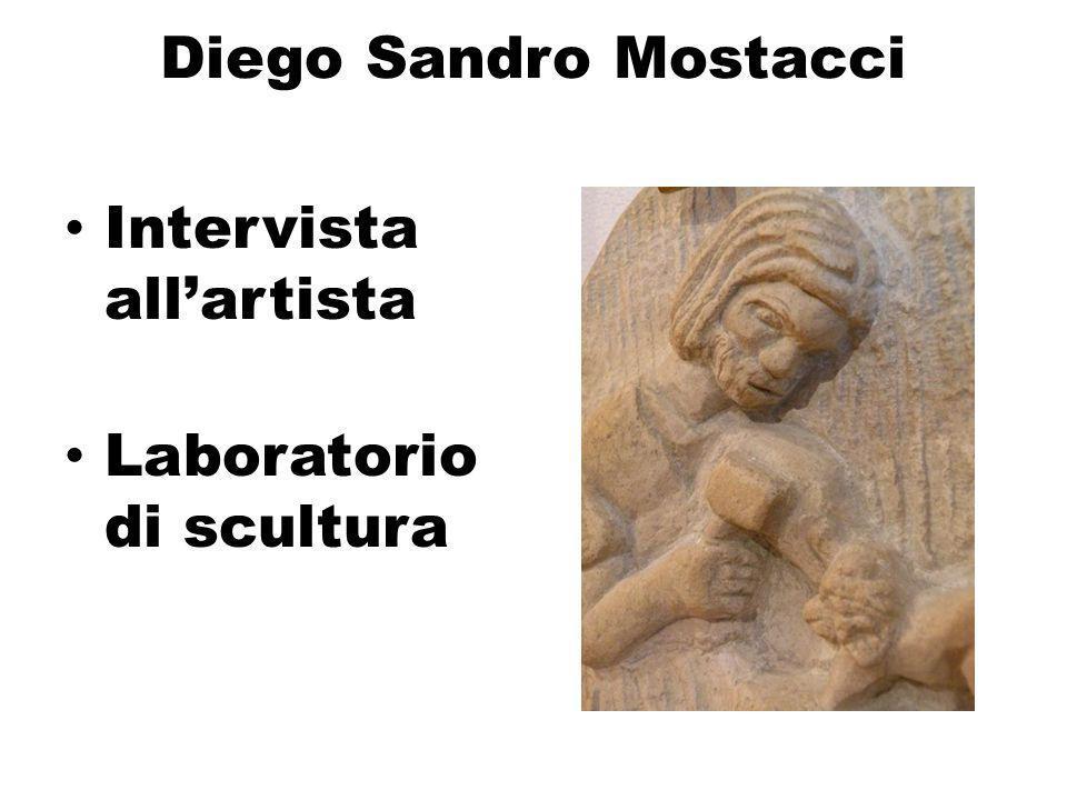 Diego Sandro Mostacci Intervista all'artista Laboratorio di scultura