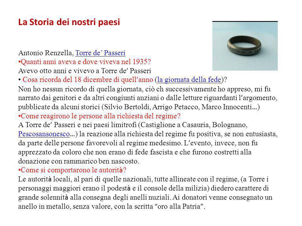 La Storia dei nostri paesi Antonio Renzella, Torre de' PasseriTorre de' Passeri Quanti anni aveva e dove viveva nel 1935? Avevo otto anni e vivevo a T