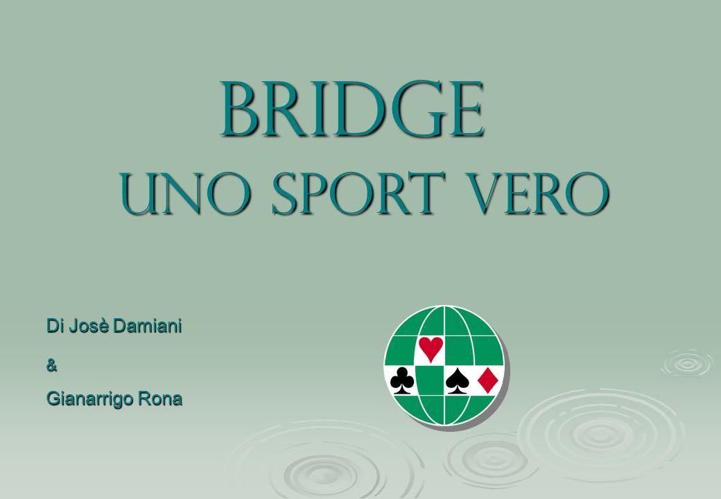 BRIDGE UNO Sport VERO Di Josè Damiani & Gianarrigo Rona