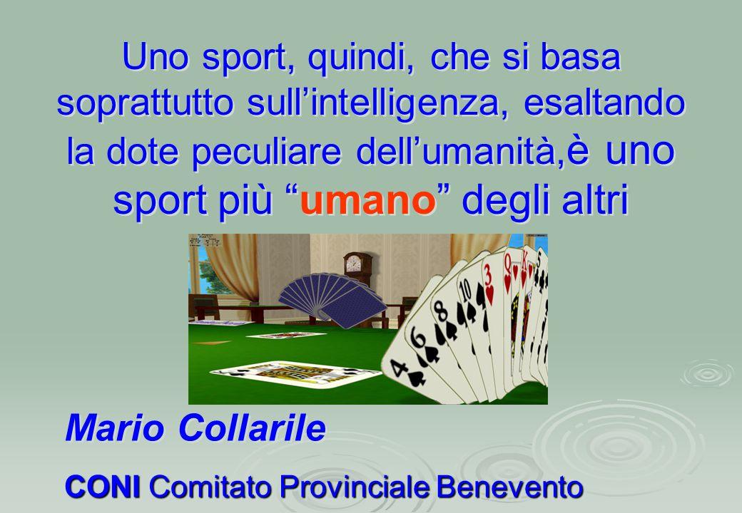 """Uno sport, quindi, che si basa soprattutto sull'intelligenza, esaltando la dote peculiare dell'umanità, è uno sport più """"umano"""" degli altri Uno sport,"""