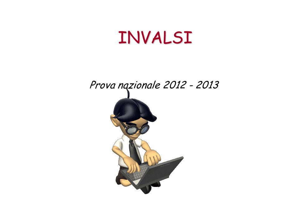 INVALSI Prova nazionale 2012 - 2013