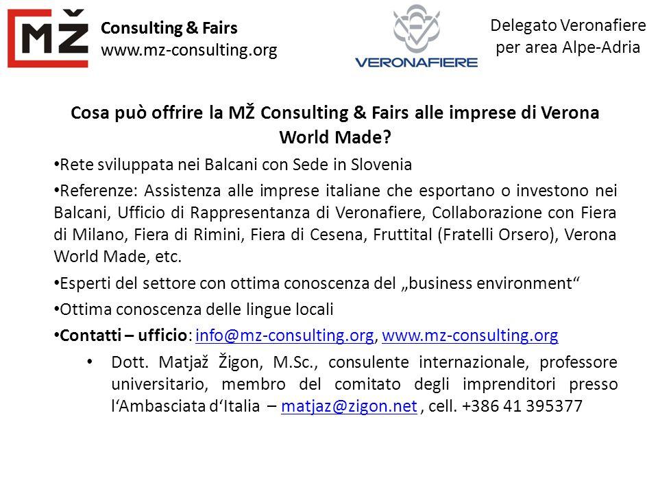 Consulting & Fairs www.mz-consulting.org Delegato Veronafiere per area Alpe-Adria Consulting & Fairs www.mz-consulting.org Cosa può offrire la MŽ Cons