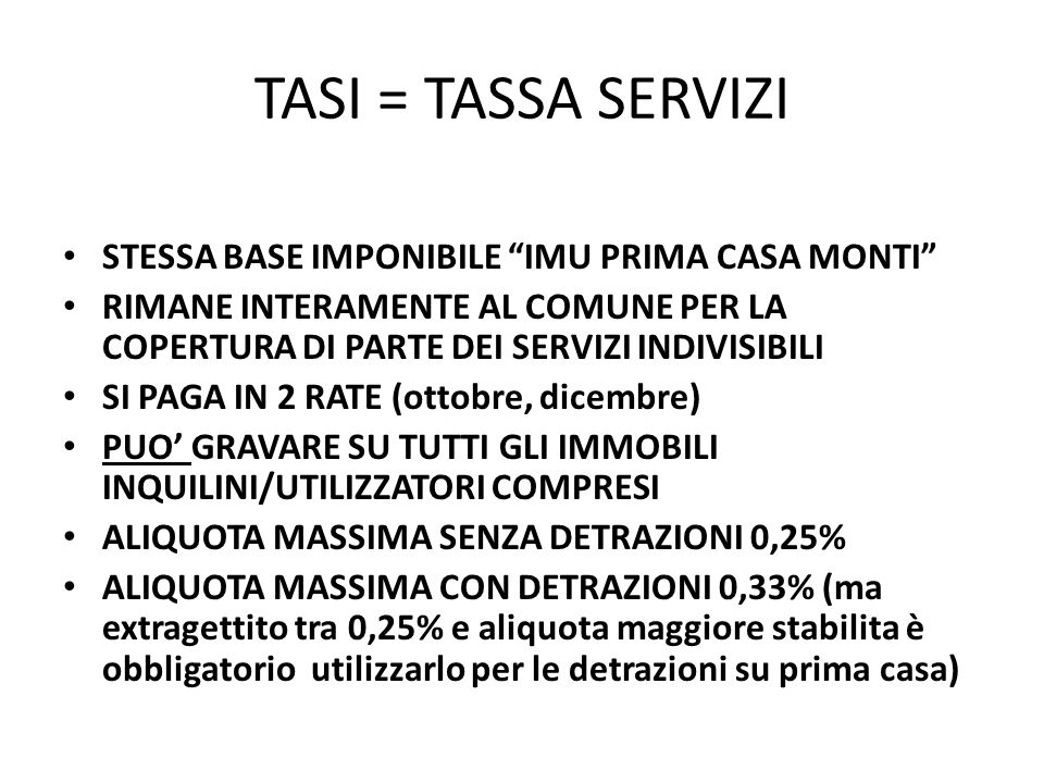 TASI = TASSA SERVIZI PER SCANZOROSCIATE SERVE A COPRIRE IL TAGLIO DEI TRASFERIMENTI STATALI di €.
