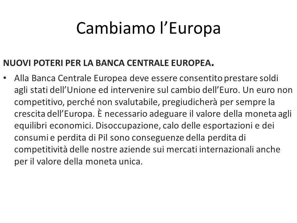 Cambiamo l'Europa NUOVI POTERI PER LA BANCA CENTRALE EUROPEA.