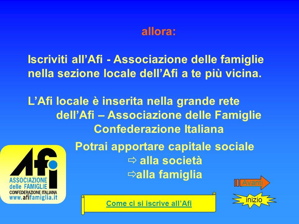 allora: Iscriviti all'Afi - Associazione delle famiglie nella sezione locale dell'Afi a te più vicina.