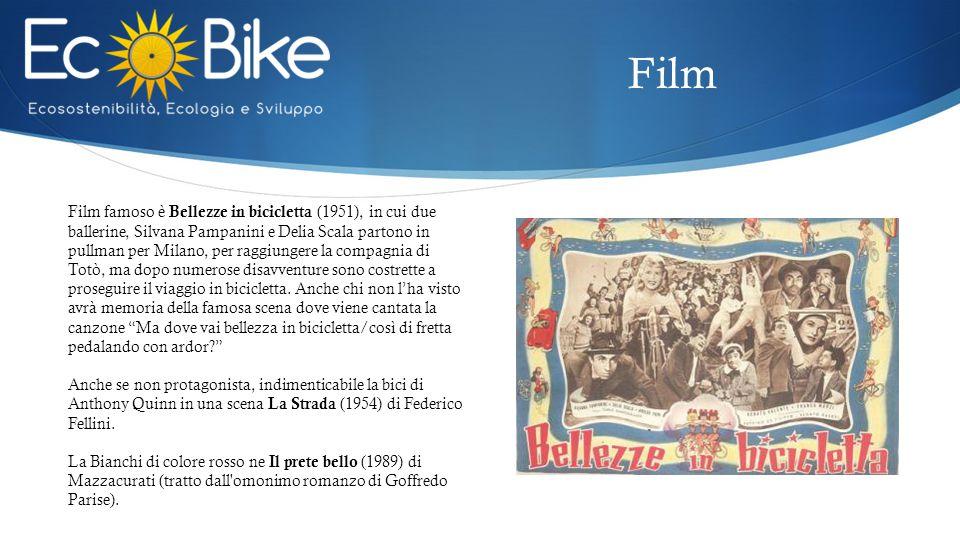 Film famoso è Bellezze in bicicletta (1951), in cui due ballerine, Silvana Pampanini e Delia Scala partono in pullman per Milano, per raggiungere la compagnia di Totò, ma dopo numerose disavventure sono costrette a proseguire il viaggio in bicicletta.