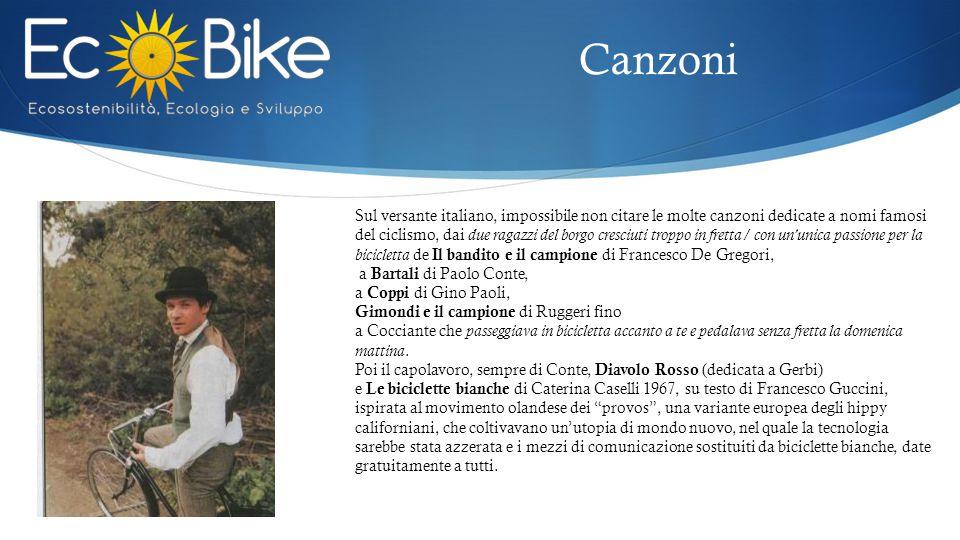 Sul versante italiano, impossibile non citare le molte canzoni dedicate a nomi famosi del ciclismo, dai due ragazzi del borgo cresciuti troppo in fret