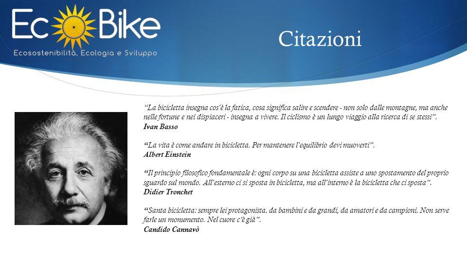 """Citazioni """"La bicicletta insegna cos'è la fatica, cosa significa salire e scendere - non solo dalle montagne, ma anche nelle fortune e nei dispiaceri"""