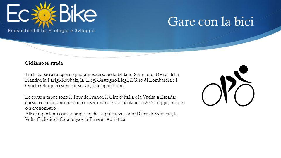 Ciclismo su strada Tra le corse di un giorno più famose ci sono la Milano-Sanremo, il Giro delle Fiandre, la Parigi-Roubaix, la Liegi-Bastogne-Liegi,