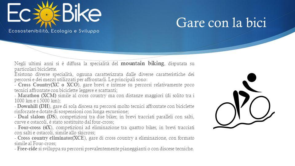 Negli ultimi anni si è diffusa la specialità del mountain biking, disputata su particolari biciclette. Esistono diverse specialità, ognuna caratterizz