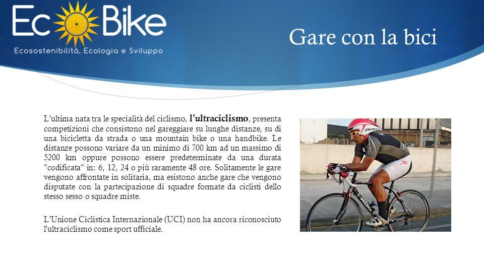 L ultima nata tra le specialità del ciclismo, l ultraciclismo, presenta competizioni che consistono nel gareggiare su lunghe distanze, su di una bicicletta da strada o una mountain bike o una handbike.