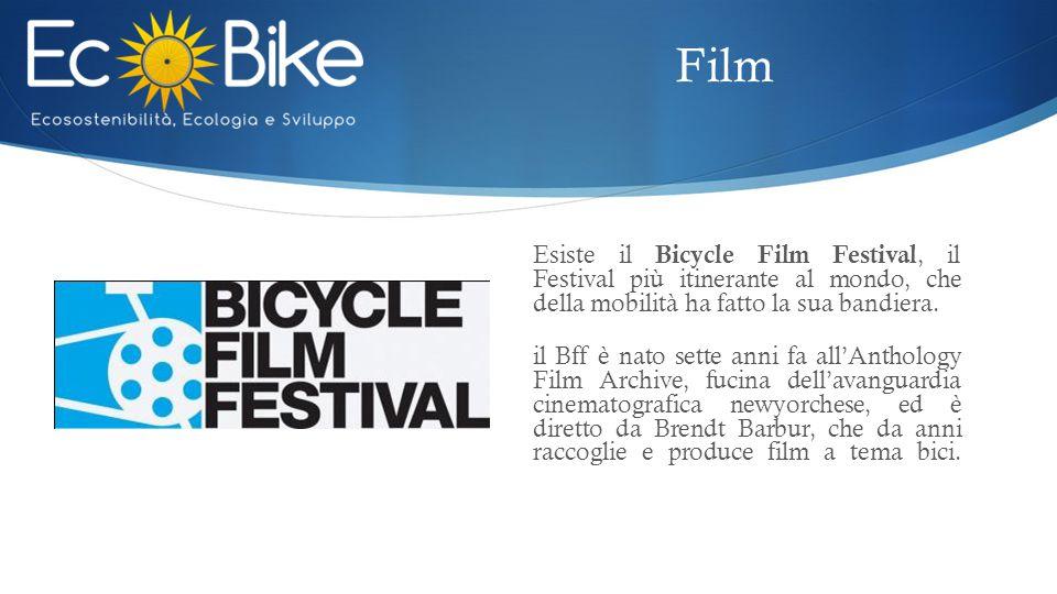 Esiste il Bicycle Film Festival, il Festival più itinerante al mondo, che della mobilità ha fatto la sua bandiera. il Bff è nato sette anni fa all'Ant