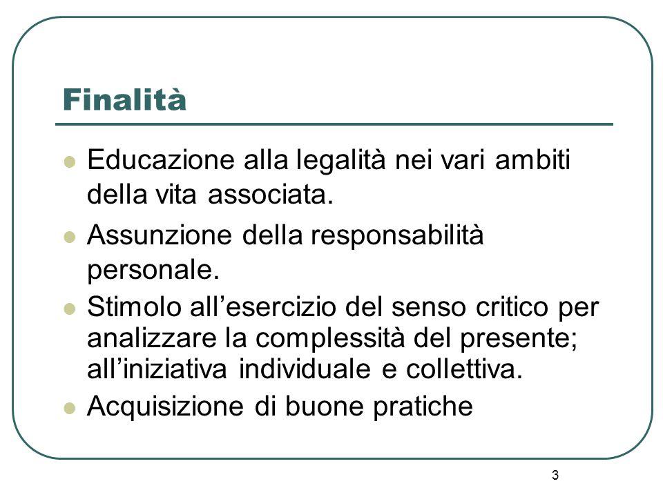 3 Finalità Educazione alla legalità nei vari ambiti della vita associata.
