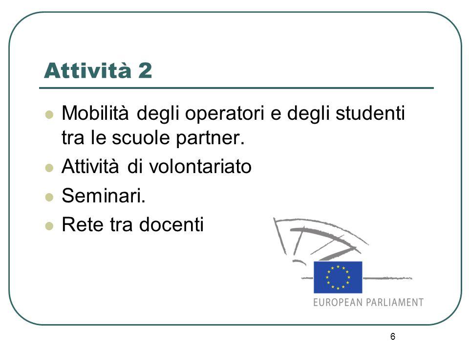 6 Attività 2 Mobilità degli operatori e degli studenti tra le scuole partner.
