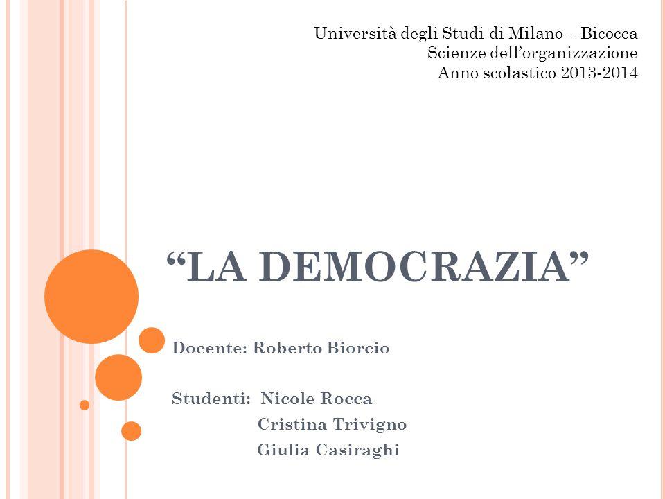 LE NON DEMOCRAZIE La democrazia è stata definita dalla presenza di istituzioni politiche responsabili di fronte ai cittadini e di diritti di cittadinanza, perciò l'assenza di queste condizioni implica il fatto di trovarsi in regimi non democratici.