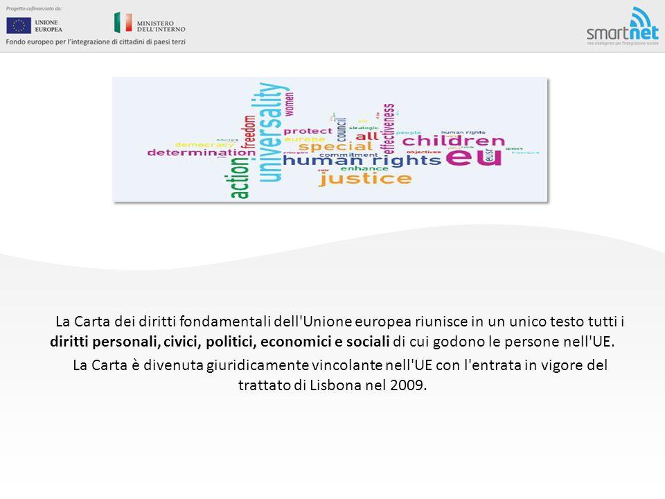 La Carta dei diritti fondamentali dell'Unione europea riunisce in un unico testo tutti i diritti personali, civici, politici, economici e sociali di c