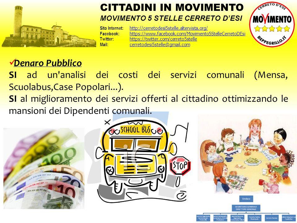 Denaro Pubblico SI ad un'analisi dei costi dei servizi comunali (Mensa, Scuolabus,Case Popolari...). SI al miglioramento dei servizi offerti al cittad