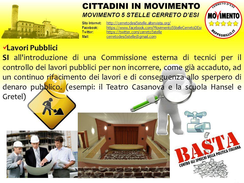 Lavori Pubblici SI all'introduzione di una Commissione esterna di tecnici per il controllo dei lavori pubblici per non incorrere, come già accaduto, a