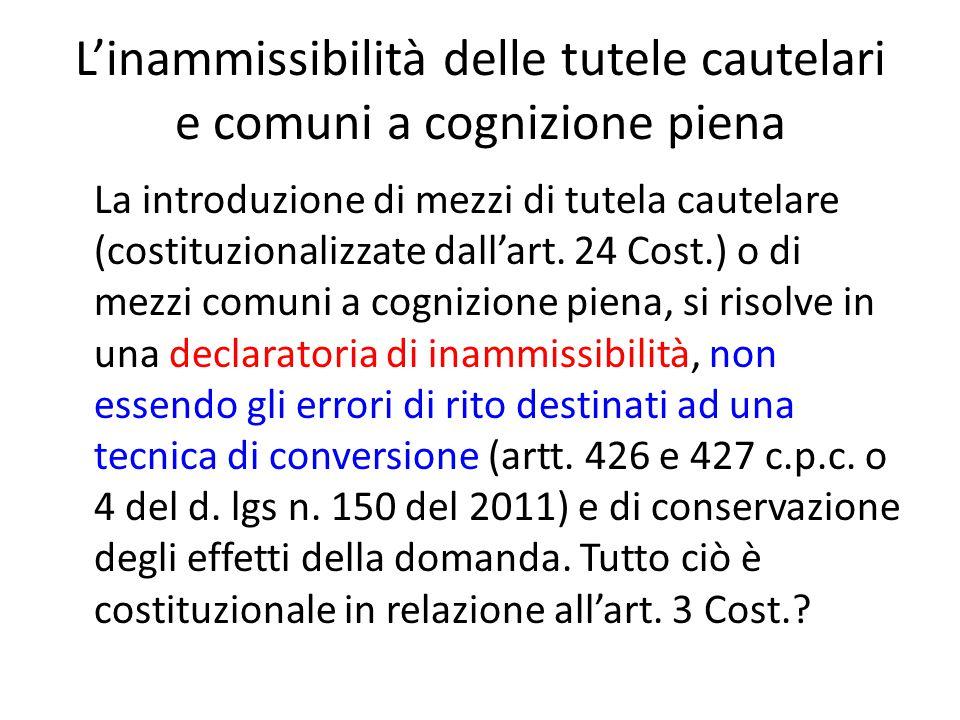 L'inammissibilità delle tutele cautelari e comuni a cognizione piena La introduzione di mezzi di tutela cautelare (costituzionalizzate dall'art.