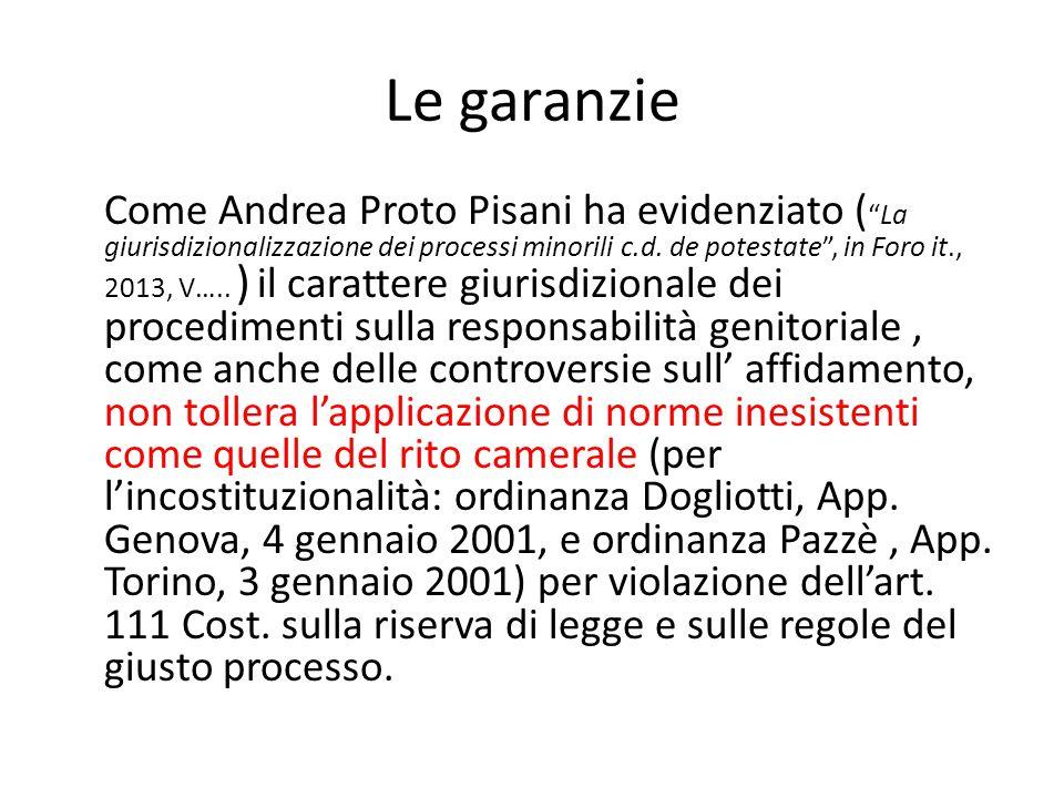 """Le garanzie Come Andrea Proto Pisani ha evidenziato ( """"La giurisdizionalizzazione dei processi minorili c.d. de potestate"""", in Foro it., 2013, V….. )"""
