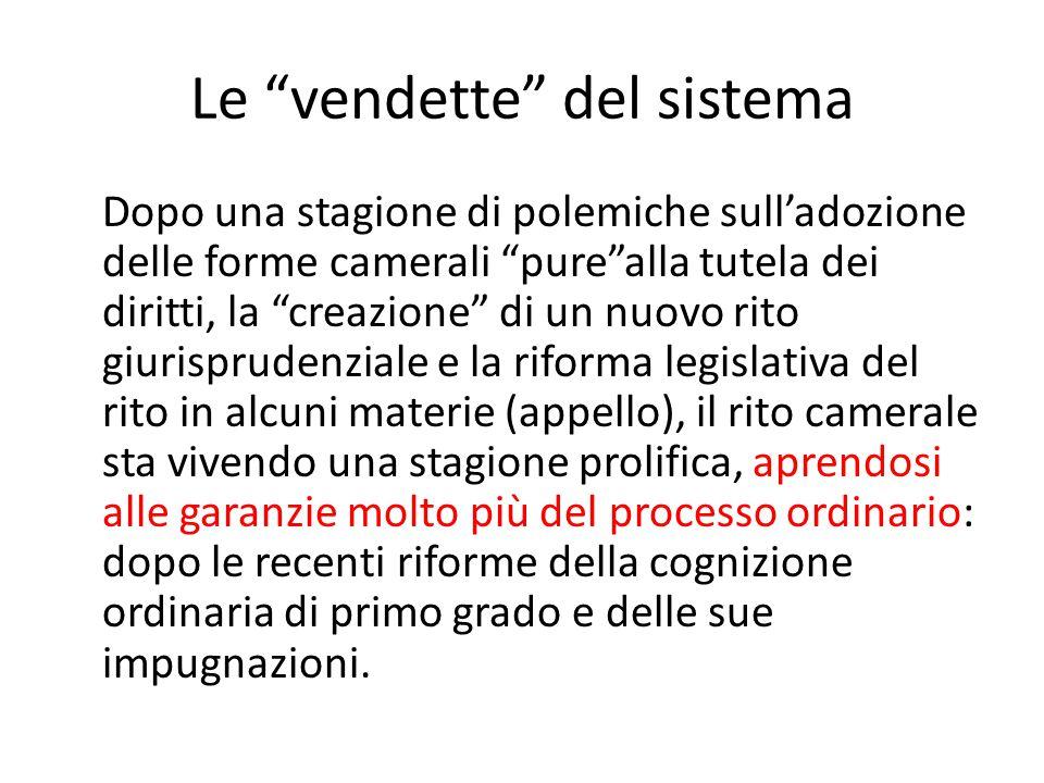 """Le """"vendette"""" del sistema Dopo una stagione di polemiche sull'adozione delle forme camerali """"pure""""alla tutela dei diritti, la """"creazione"""" di un nuovo"""