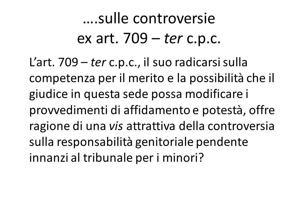 ….sulle controversie ex art. 709 – ter c.p.c. L'art. 709 – ter c.p.c., il suo radicarsi sulla competenza per il merito e la possibilità che il giudice