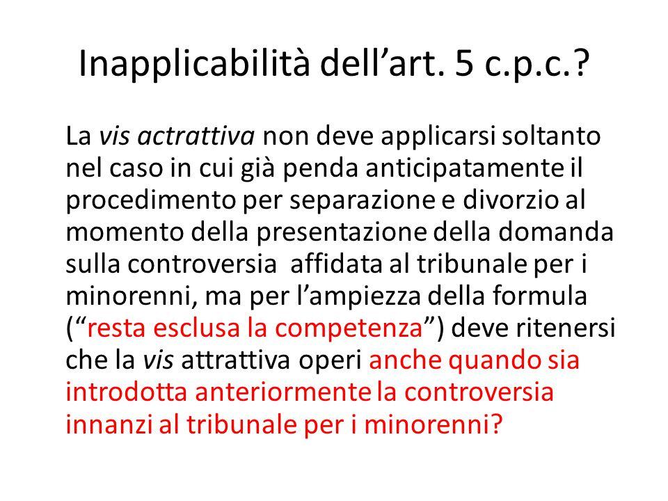Inapplicabilità dell'art. 5 c.p.c.? La vis actrattiva non deve applicarsi soltanto nel caso in cui già penda anticipatamente il procedimento per separ