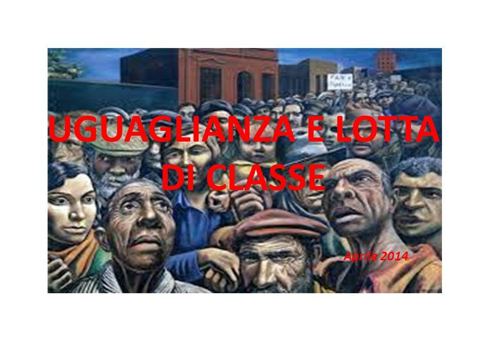 UGUAGLIANZA E LOTTA DI CLASSE Aprile 2014