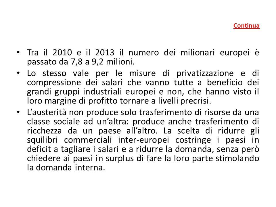 Continua Tra il 2010 e il 2013 il numero dei milionari europei è passato da 7,8 a 9,2 milioni. Lo stesso vale per le misure di privatizzazione e di co