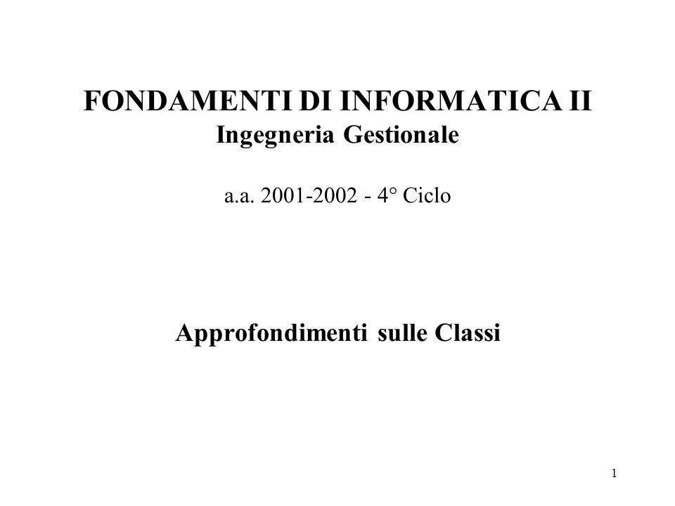 1 FONDAMENTI DI INFORMATICA II Ingegneria Gestionale a.a.