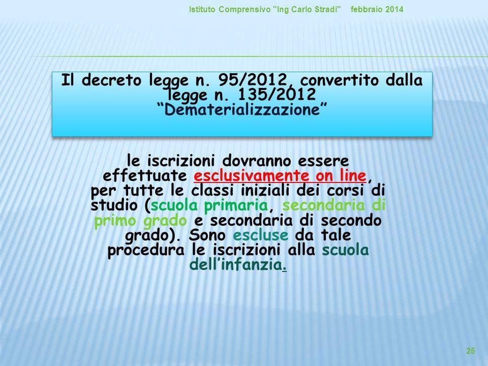 "Il decreto legge n. 95/2012, convertito dalla legge n. 135/2012 ""Dematerializzazione"" Il decreto legge n. 95/2012, convertito dalla legge n. 135/2012"
