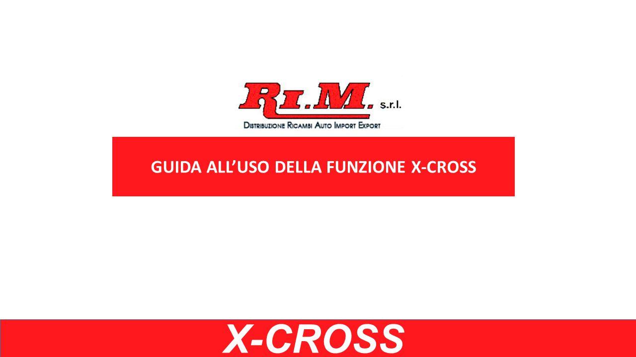 GUIDA ALL'USO DELLA FUNZIONE X-CROSS X-CROSS