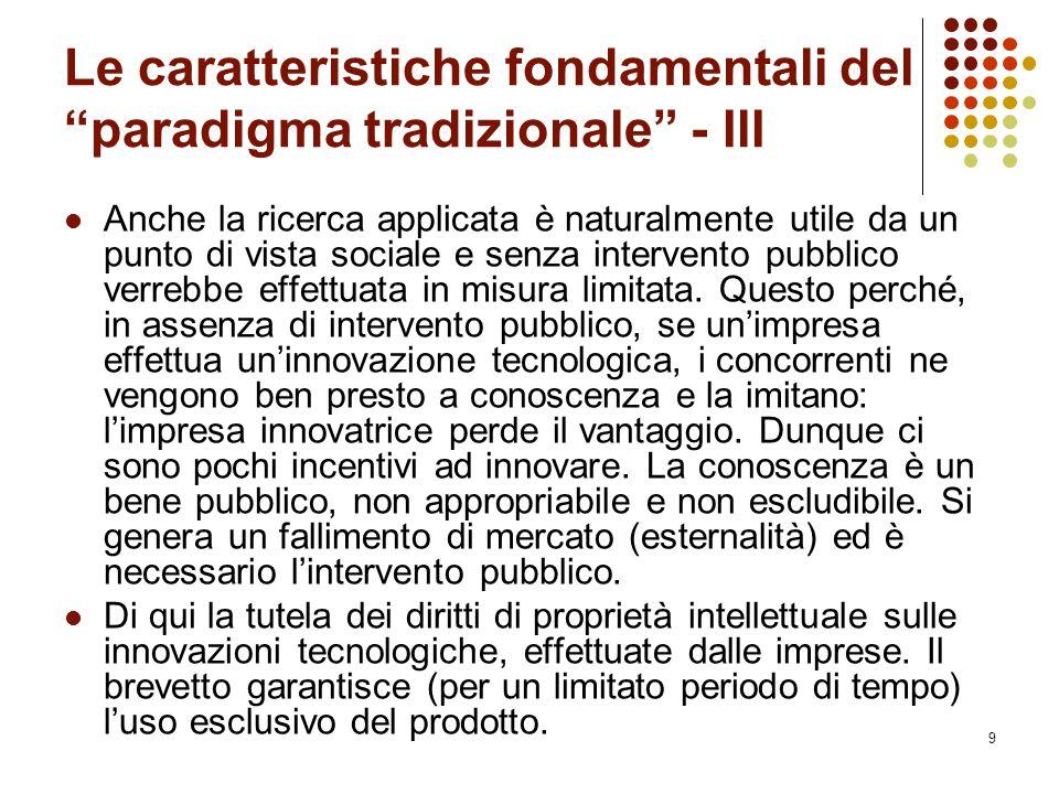 """9 Le caratteristiche fondamentali del """"paradigma tradizionale"""" - IlI Anche la ricerca applicata è naturalmente utile da un punto di vista sociale e se"""