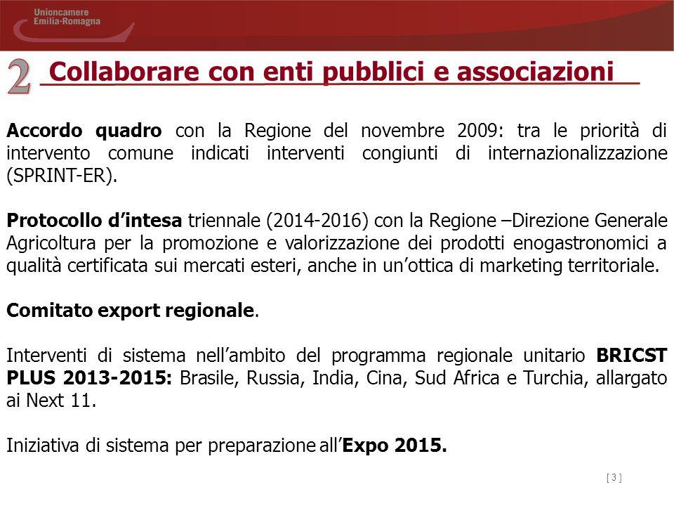 [ 3 ] Collaborare con enti pubblici e associazioni Accordo quadro con la Regione del novembre 2009: tra le priorità di intervento comune indicati inte