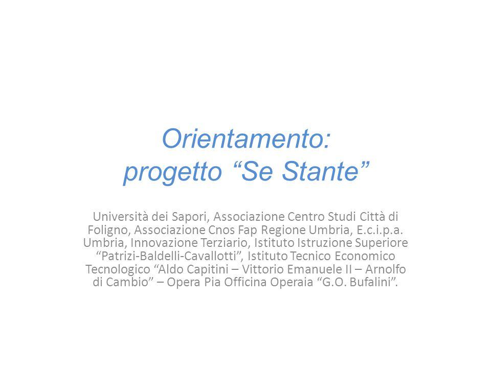 Orientamento: progetto Se Stante Università dei Sapori, Associazione Centro Studi Città di Foligno, Associazione Cnos Fap Regione Umbria, E.c.i.p.a.