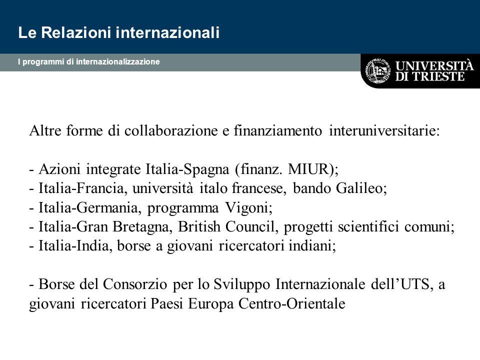 Altre forme di collaborazione e finanziamento interuniversitarie: - Azioni integrate Italia-Spagna (finanz. MIUR); - Italia-Francia, università italo