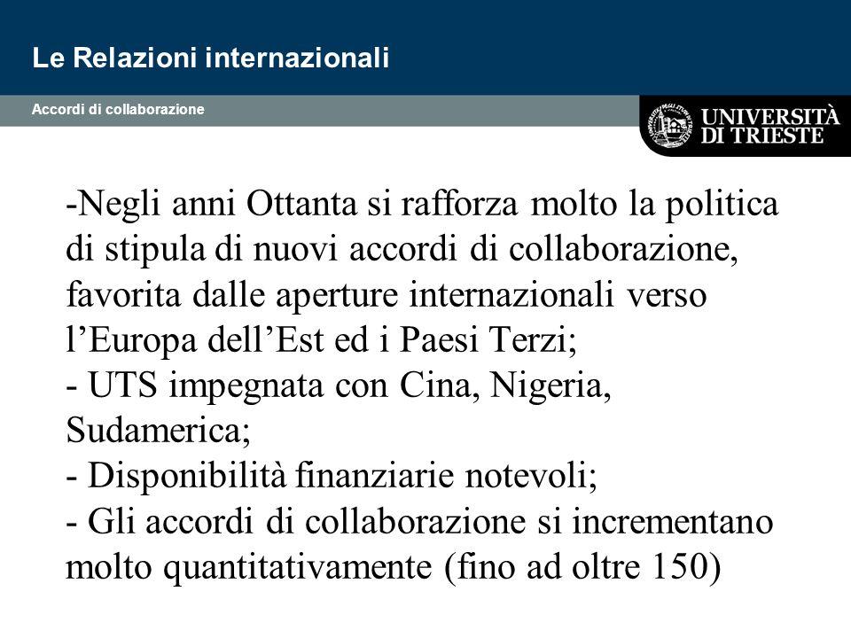 -Negli anni Ottanta si rafforza molto la politica di stipula di nuovi accordi di collaborazione, favorita dalle aperture internazionali verso l'Europa