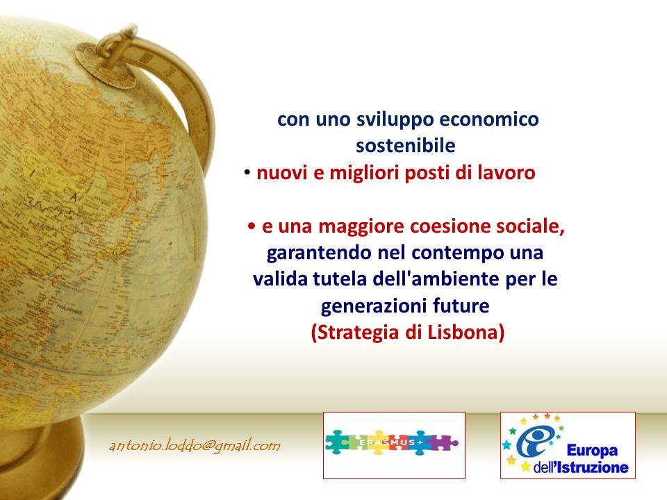 antonio.loddo@gmail.com con uno sviluppo economico sostenibile nuovi e migliori posti di lavoro e una maggiore coesione sociale, garantendo nel contem