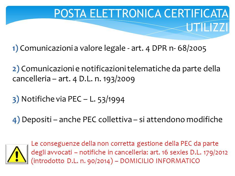 1) Comunicazioni a valore legale - art. 4 DPR n- 68/2005 2) Comunicazioni e notificazioni telematiche da parte della cancelleria – art. 4 D.L. n. 193/