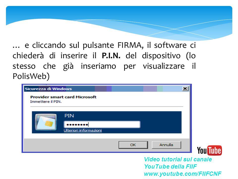 … e cliccando sul pulsante FIRMA, il software ci chiederà di inserire il P.I.N. del dispositivo (lo stesso che già inseriamo per visualizzare il Polis