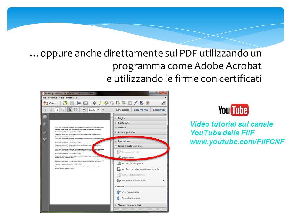 …oppure anche direttamente sul PDF utilizzando un programma come Adobe Acrobat e utilizzando le firme con certificati Video tutorial sul canale YouTub