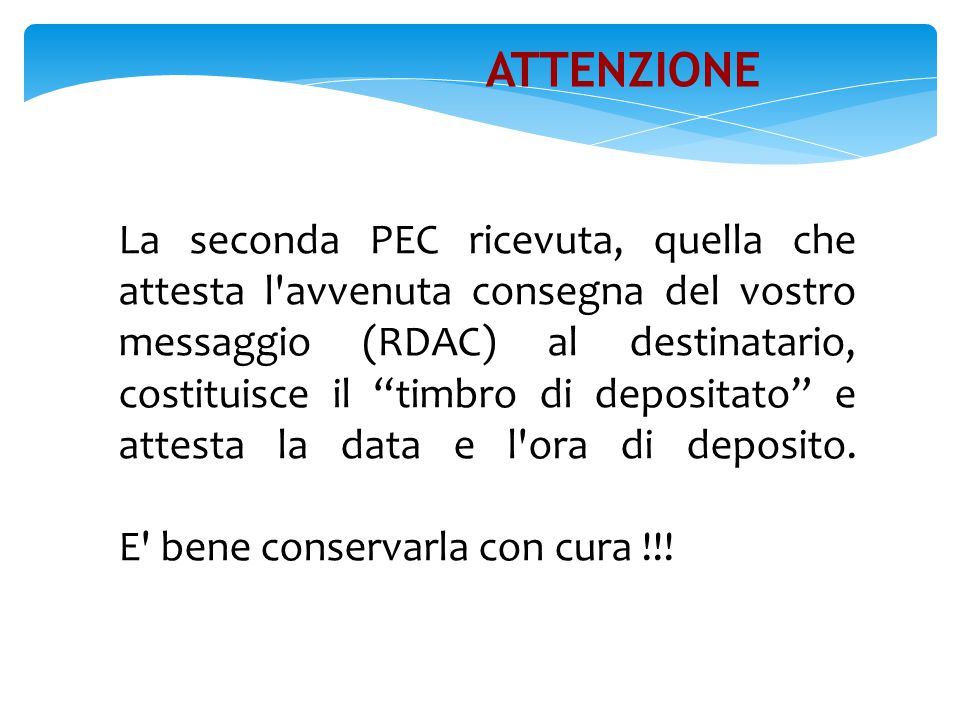 """La seconda PEC ricevuta, quella che attesta l'avvenuta consegna del vostro messaggio (RDAC) al destinatario, costituisce il """"timbro di depositato"""" e a"""