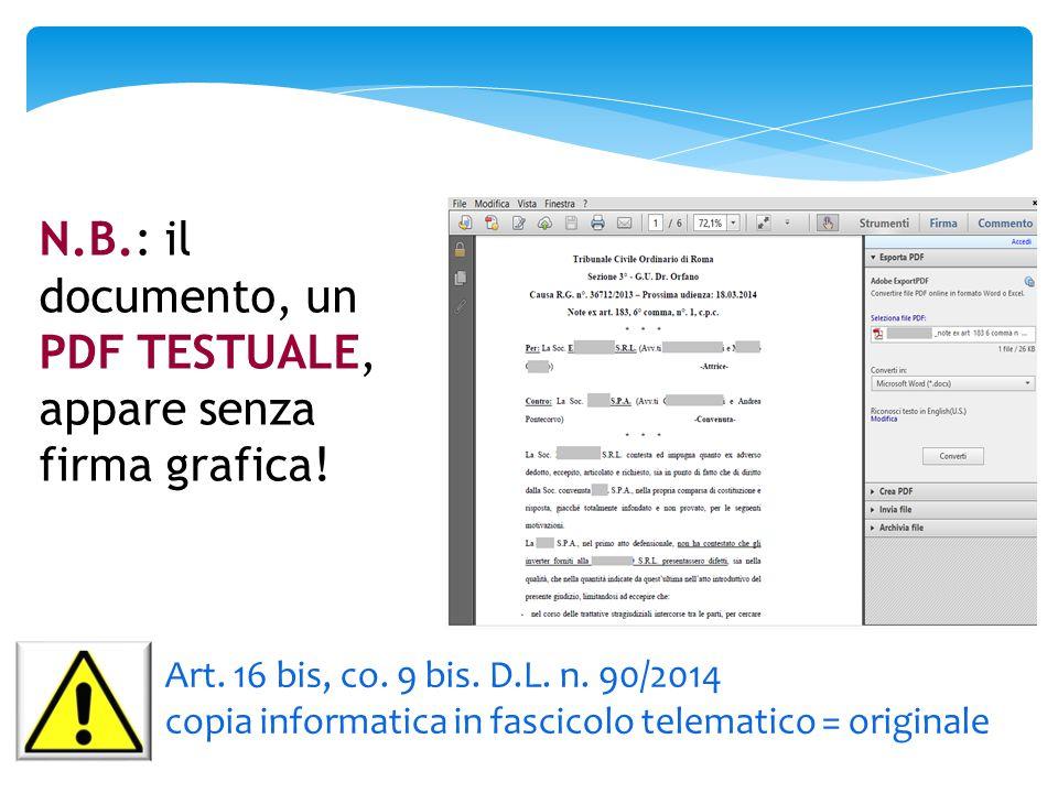 N.B.: il documento, un PDF TESTUALE, appare senza firma grafica! Art. 16 bis, co. 9 bis. D.L. n. 90/2014 copia informatica in fascicolo telematico = o