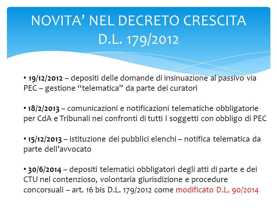 """NOVITA' NEL DECRETO CRESCITA D.L. 179/2012 19/12/2012 – depositi delle domande di insinuazione al passivo via PEC – gestione """"telematica"""" da parte dei"""