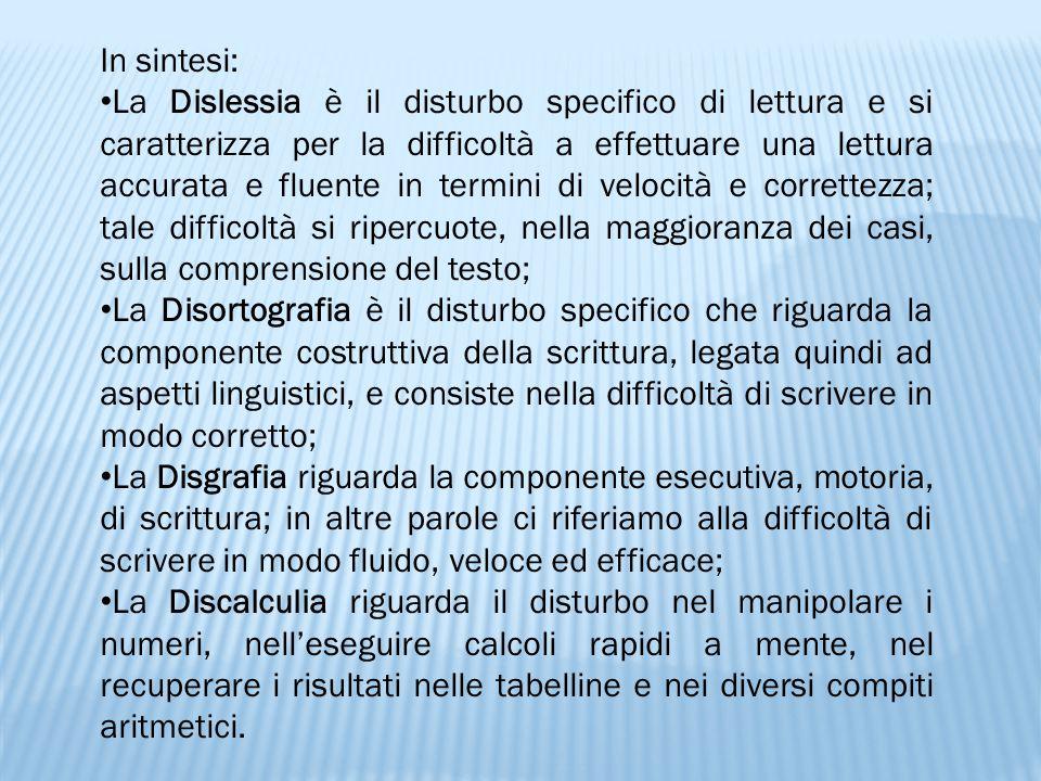 In sintesi: La Dislessia è il disturbo specifico di lettura e si caratterizza per la difficoltà a effettuare una lettura accurata e fluente in termini