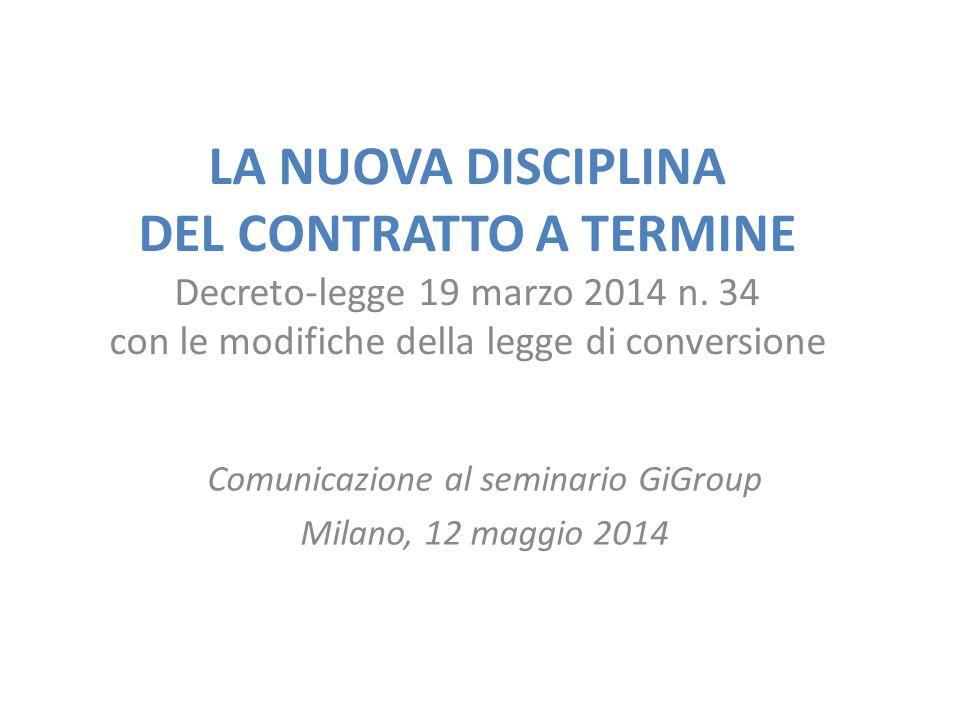 LA NUOVA DISCIPLINA DEL CONTRATTO A TERMINE Decreto-legge 19 marzo 2014 n.